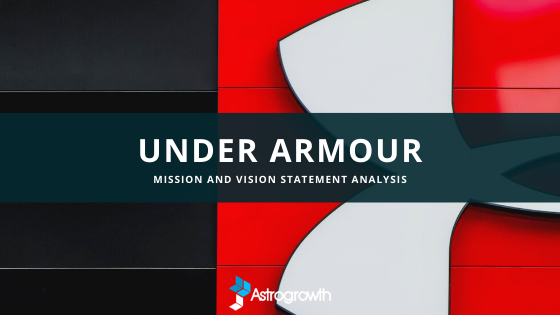 Under Armour Mission Statement Analysis And Vision 2020