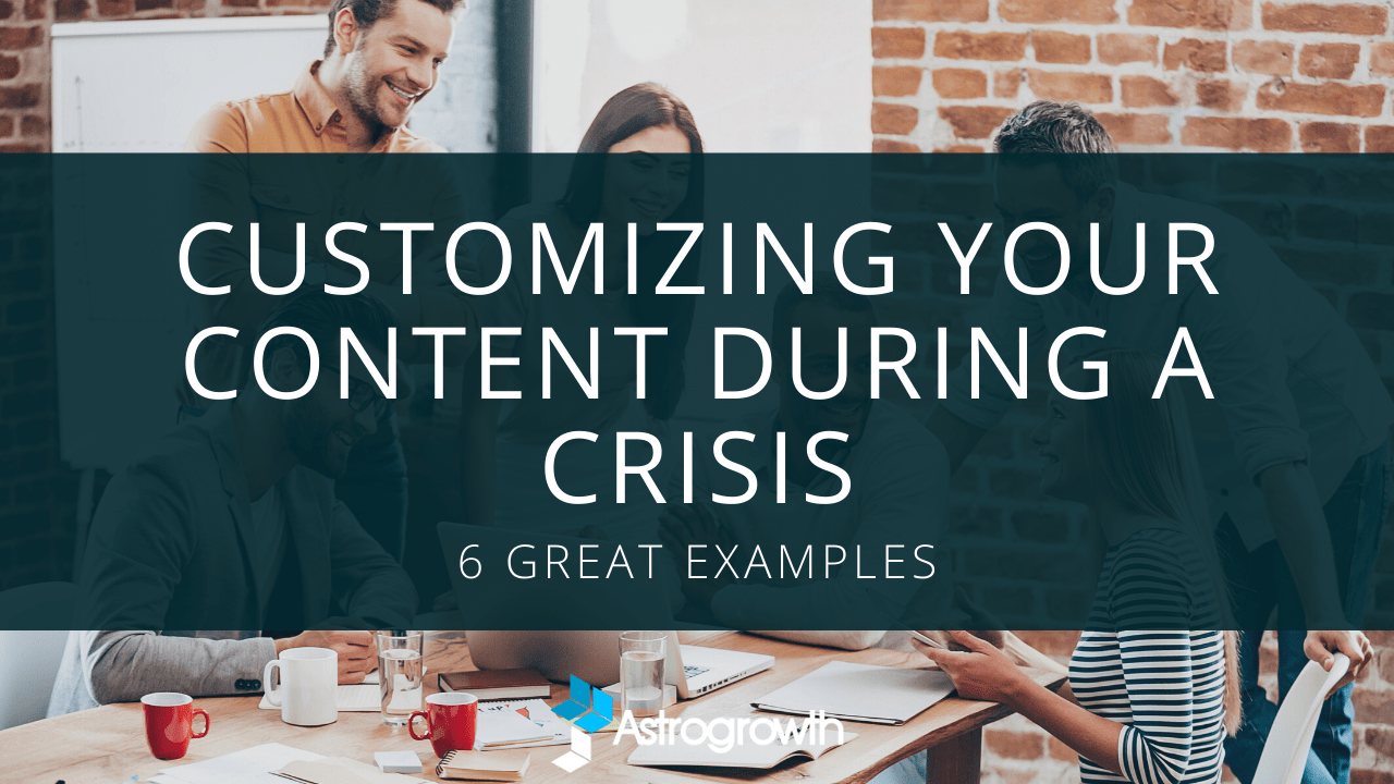 Customizing Your Content During a Crisis